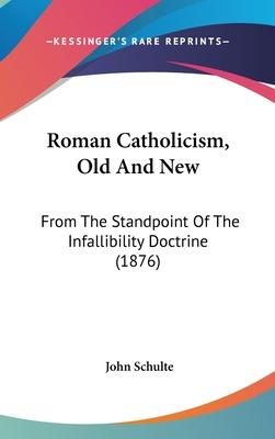 Roman Catholicism, Old and New