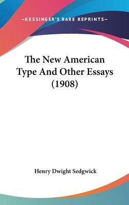 The New American Type and Other Essays (1908)
