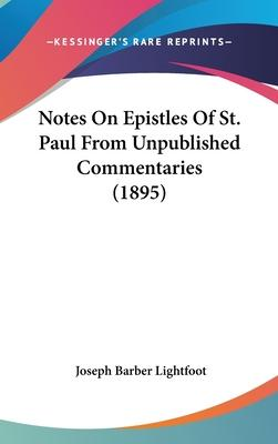 Notes on Epistles of St. Paul from Unpublished Commentaries (1895)