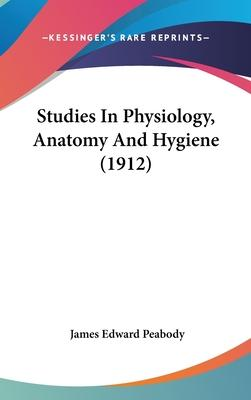 Studies in Physiology, Anatomy and Hygiene (1912)