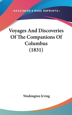 Voyages And Discoveries Of The Companions Of Columbus (1831)