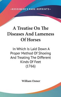 A Treatise on the Diseases and Lameness of Horses
