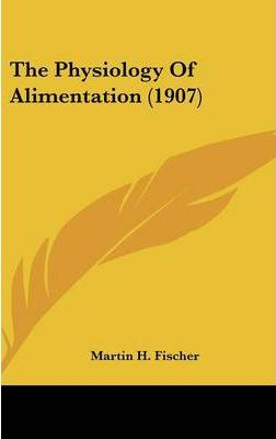 The Physiology of Alimentation (1907)