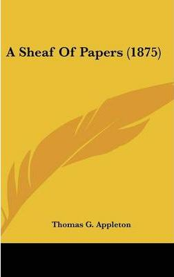 A Sheaf of Papers (1875)