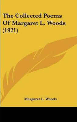 The Collected Poems of Margaret L. Woods (1921)