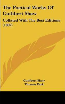 The Poetical Works of Cuthbert Shaw