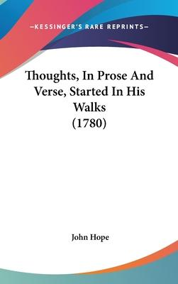 Thoughts, in Prose and Verse, Started in His Walks (1780)