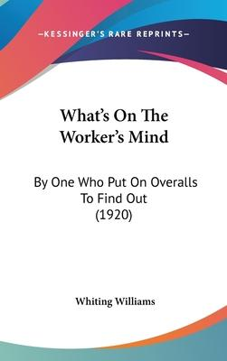 What's on the Worker's Mind