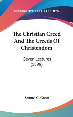 The Christian Creed and the Creeds of Christendom