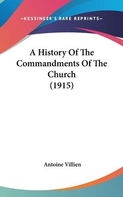 A History of the Commandments of the Church (1915)