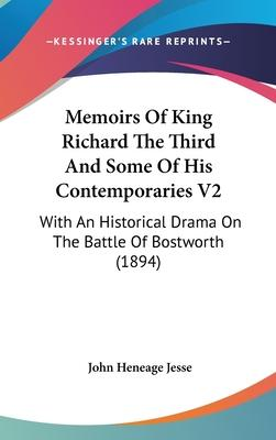 Memoirs of King Richard the Third and Some of His Contemporaries V2