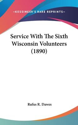 Service with the Sixth Wisconsin Volunteers (1890)