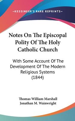 Notes on the Episcopal Polity of the Holy Catholic Church