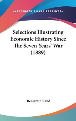 Selections Illustrating Economic History Since the Seven Years' War (1889)
