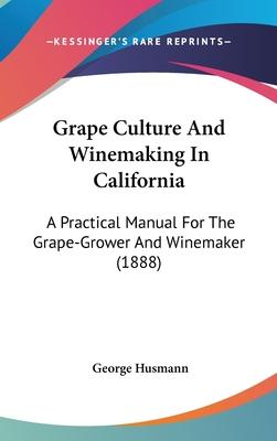 Grape Culture and Winemaking in California