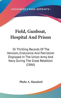 Field, Gunboat, Hospital and Prison