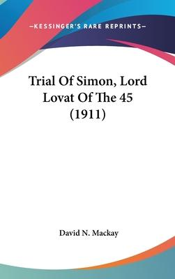 Trial of Simon, Lord Lovat of the 45 (1911)