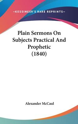Plain Sermons on Subjects Practical and Prophetic (1840)