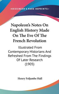 Napoleon's Notes on English History Made on the Eve of the French Revolution
