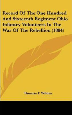 Record of the One Hundred and Sixteenth Regiment Ohio Infantry Volunteers in the War of the Rebellion (1884)