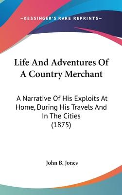 Life and Adventures of a Country Merchant
