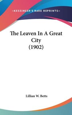 The Leaven in a Great City (1902)