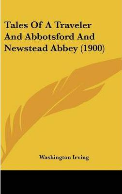 Tales of a Traveler and Abbotsford and Newstead Abbey (1900)