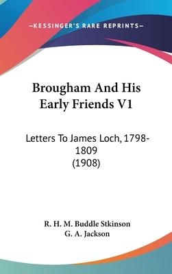 Brougham and His Early Friends V1