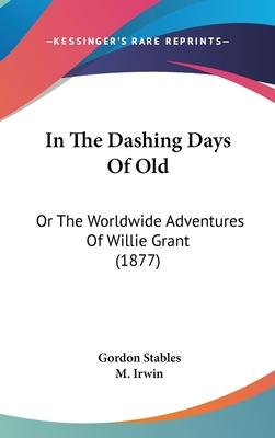 In the Dashing Days of Old