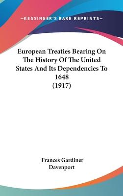 European Treaties Bearing on the History of the United States and Its Dependencies to 1648 (1917)