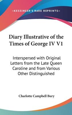 Diary Illustrative Of The Times Of George IV V1