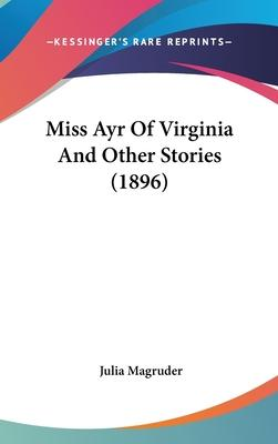 Miss Ayr of Virginia and Other Stories (1896)