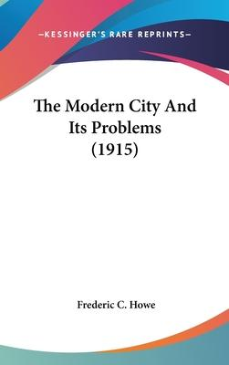 The Modern City and Its Problems (1915)