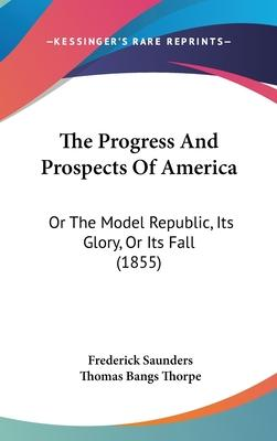 The Progress and Prospects of America