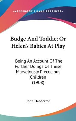 Budge and Toddie; Or Helen's Babies at Play