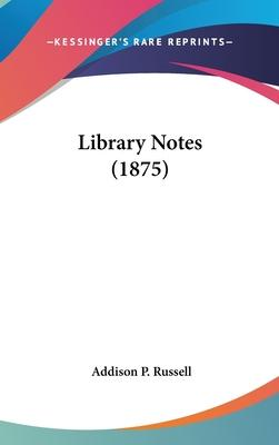 Library Notes (1875)
