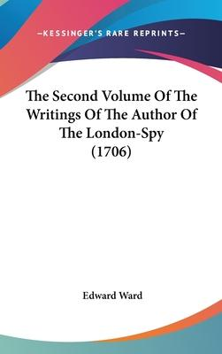 The Second Volume of the Writings of the Author of the London-Spy (1706)