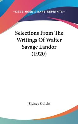 Selections from the Writings of Walter Savage Landor (1920)