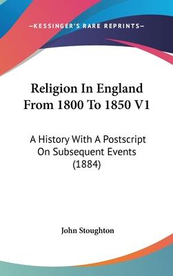 Religion in England from 1800 to 1850 V1