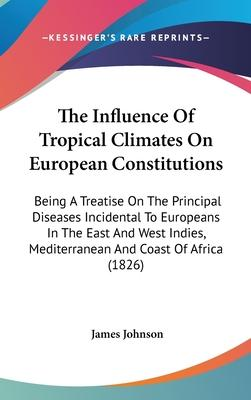 The Influence of Tropical Climates on European Constitutions