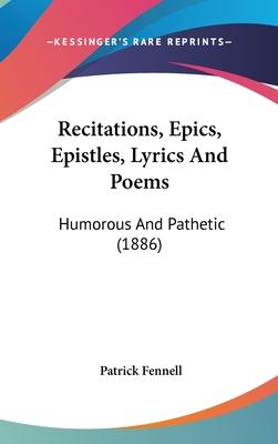 Recitations, Epics, Epistles, Lyrics and Poems