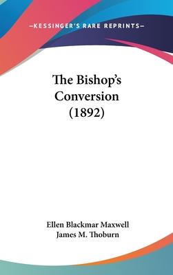 The Bishop's Conversion (1892)