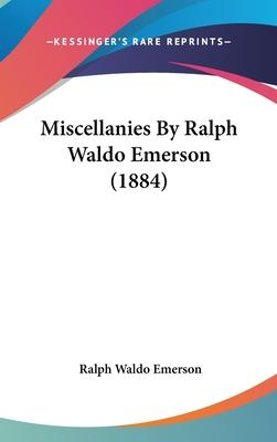 Miscellanies by Ralph Waldo Emerson (1884)