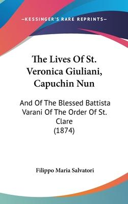The Lives of St. Veronica Giuliani, Capuchin Nun