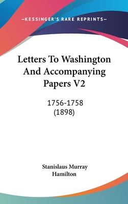 Letters to Washington and Accompanying Papers V2