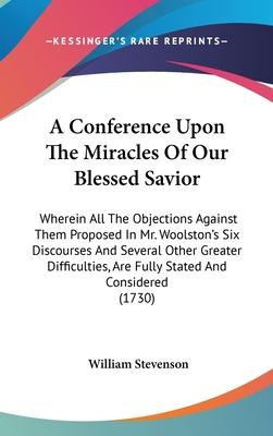 A Conference Upon the Miracles of Our Blessed Savior