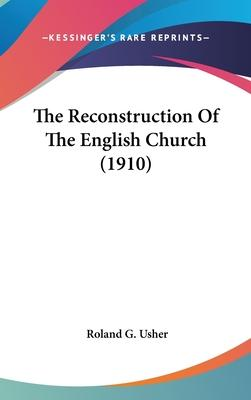 The Reconstruction of the English Church (1910)
