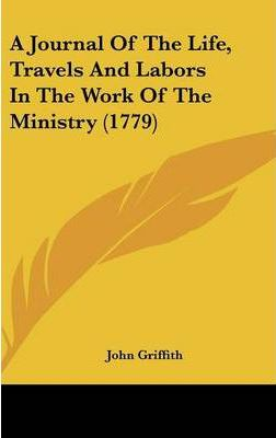 A Journal of the Life, Travels and Labors in the Work of the Ministry (1779)