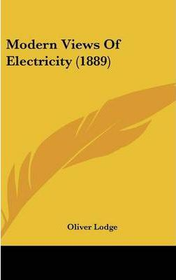 Modern Views of Electricity (1889)