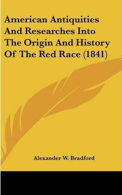 American Antiquities and Researches Into the Origin and History of the Red Race (1841)
